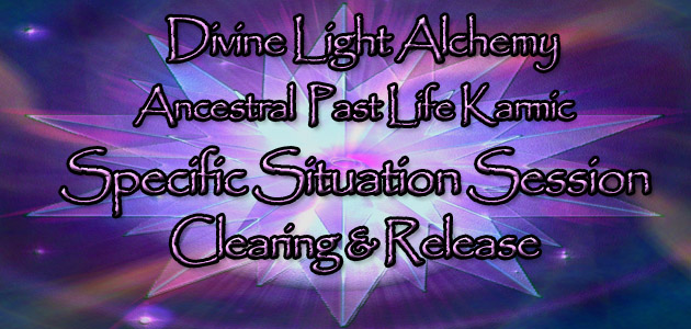 Divine Light Alchemy Ancestral Past Life Karmic Clearing